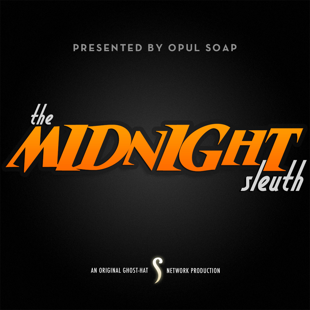 The Midnight Sleuth (Ghost-Hat Network)