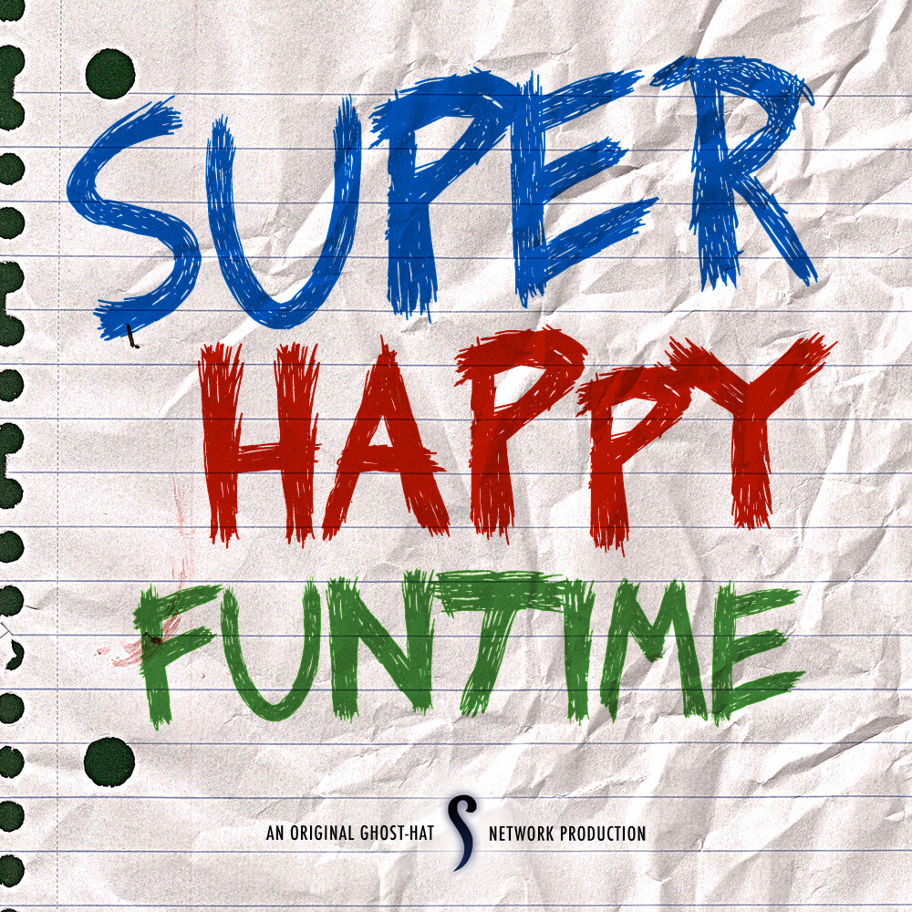 Super Happy Funtime (Ghost-Hat Network)